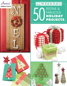 In a Weekend: 50 Festive & Fabulous Holiday Projects, Paperback Book