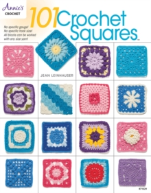 101 Crochet Squares : No Specific Gauge, No Specific Hook Size, All Blocks Can be Worked with Any Size Yarn, Paperback Book