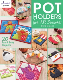 Pot Holders for all Seasons : 20 Fun & Easy Projects, Paperback Book