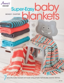 Super-Easy Baby Blankets : 7 Beautiful Baby Blankets All Made Using Simple Half Double Crochet Stitches, Paperback / softback Book