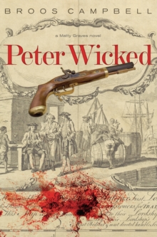 Peter Wicked : A Matty Graves Novel, Hardback Book