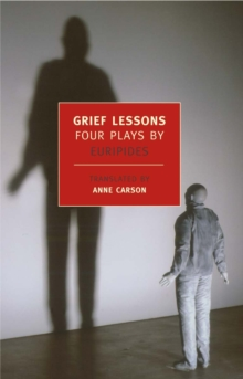 Grief Lessons : Four Plays By Euripi, Paperback / softback Book