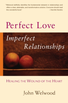 Perfect Love, Imperfect Relationships, Paperback Book