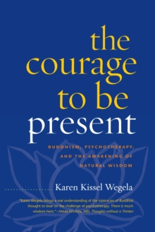 The Courage To Be Present, Paperback Book