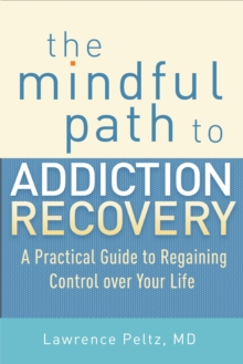 The Mindful Path To Addiction Recovery, Paperback Book