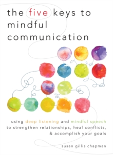 Five Keys To Mindful Communication, Paperback / softback Book