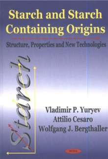 Starch & Starch Containing Origins : Structure, Properties & New Technologies, Hardback Book