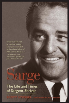 Sarge : The Life and Times of Sargent Shriver, EPUB eBook