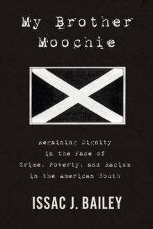 My Brother Moochie : Regaining Dignity in the Face of Crime, Poverty, and Racism in the American South, Hardback Book