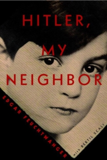 Hitler, My Neighbor : Memories of a Jewish Childhood, Hardback Book