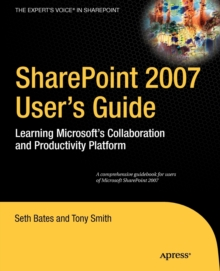 SharePoint 2007 User's Guide : Learning Microsoft's Collaboration and Productivity Platform, Paperback / softback Book