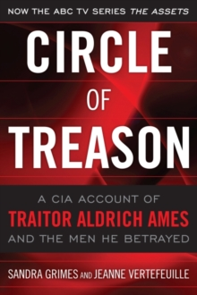 Circle of Treason : A CIA Account of Traitor Aldrich Ames and the Men He Betrayed, Paperback Book