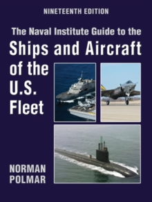 The Naval Institute Guide to the Ships and Aircraft of the U.S. Fleet, Hardback Book