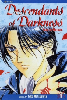 Descendants of Darkness, Vol. 1 : Yami no Matsuei, Paperback Book