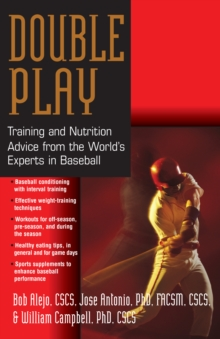 Double Pay : Training and Nutrition Advice from the World's Experts in Baseball, EPUB eBook