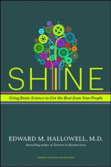Shine : Using Brain Science to Get the Best from Your People, Hardback Book