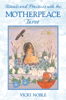 Rituals and Practices with the Motherpeace Tarot, Paperback / softback Book