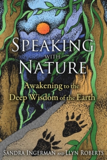 Speaking with Nature : Awakening to the Deep Wisdom of the Earth, EPUB eBook