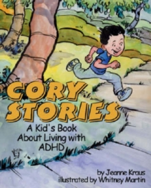 Cory Stories : A Kid's Book About Living with ADHD, Hardback Book