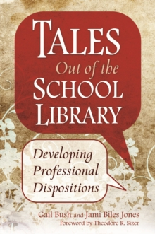 Tales Out of the School Library: Developing Professional Dispositions : Developing Professional Dispositions, PDF eBook