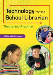 Technology for the School Librarian: Theory and Practice, PDF eBook