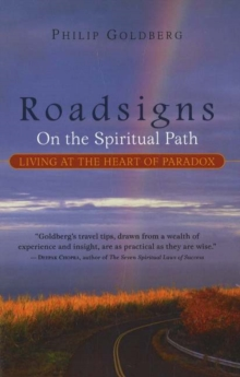 Roadsigns : On the Spiritual Path -- Living at the Heart of Paradox, Paperback Book