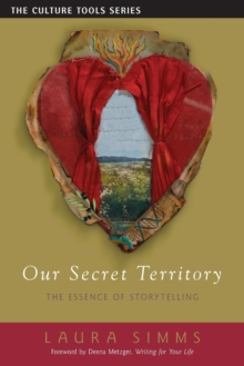 Our Secret Territory : The Essence of Storytelling, Paperback Book