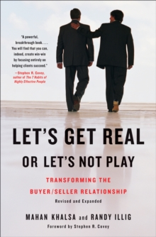 Let's Get Real or Let's Not Play : Transforming the Buyer/Seller Relationship, Hardback Book