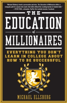The Education of Millionaires, Paperback / softback Book