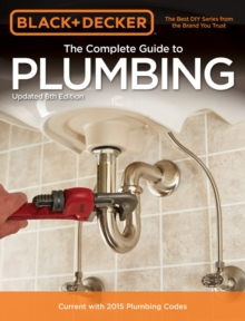 The Complete Guide to Plumbing (Black & Decker), Paperback / softback Book
