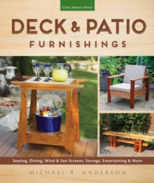 Deck & Patio Furnishings : Seating, Dining, Wind & Sun Screens, Storage, Entertaining & More, Paperback Book