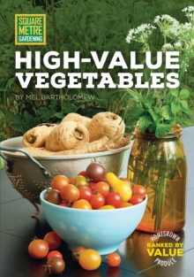 Square Metre Gardening High-Value Vegetables : Homegrown Produce Ranked by Value, Paperback Book