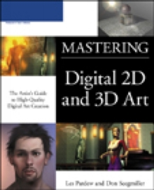 MASTERING DIGITAL 2D AND 3D ART: ARTIST GDE TO HIGH-QUALITY, Paperback / softback Book