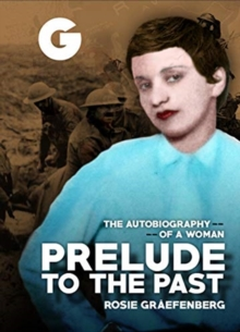 Prelude to the Past : The Autobiography of a Woman, Hardback Book