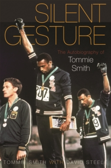 Silent Gesture : The Autobiography of Tommie Smith, Paperback Book