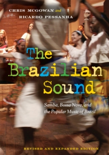 The Brazilian Sound : Samba, Bossa Nova, and the Popular Music of Brazil, Paperback / softback Book