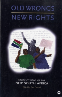 Old Wrongs, New Rights : Student Views of the New South Africa, Paperback Book