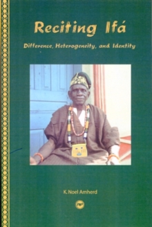 Reciting Ifa : Identity, Difference and Heterogeneity, Paperback Book