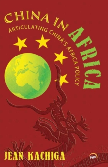 China in Africa : Articulating China's Africa Policy, Paperback Book