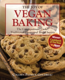 The Joy of Vegan Baking : The Compassionate Cooks' Traditional Treats and Sinful Sweets, Paperback Book