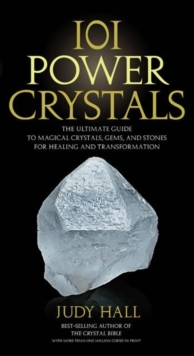 101 Power Crystals : The Ultimate Guide to Magical Crystals, Gems, and Stones for Healing and Transformation, Paperback Book
