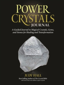 Power Crystals Journal : A Guided Journal to Magical Crystals, Gems, and Stones for Healing and Transformation, Paperback Book