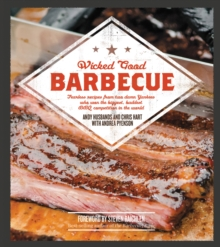 Wicked Good Barbecue : Fearless Recipes From Two Damn Yankees Who have Won the Biggest,  Baddest BBQ Competition in the World, Paperback Book