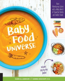 Baby Food Universe : Raise Adventurous Eaters with a Whole World of Flavorful Purees and Toddler Foods, Paperback Book