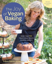The Joy of Vegan Baking, Revised and Updated Edition : More than 150 Traditional Treats and Sinful Sweets, Paperback Book