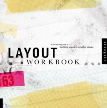 Layout Workbook : A Real-World Guide to Building Pages in Graphic Design, Paperback / softback Book