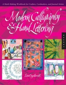 Modern Calligraphy and Hand Lettering : A Mark-Making Workbook for Crafters, Cardmakers, and Journal Artists, Paperback Book