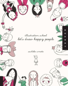Illustration School: Let's Draw Happy People, Paperback Book