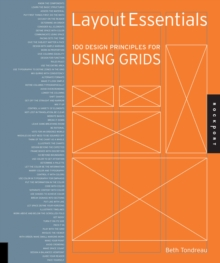 Layout Essentials : 100 Design Principles for Using Grids, Paperback Book