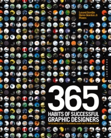 365 Habits of Successful Graphic Designers : Insider Secrets from Top Designers on Working Smart and Staying Creative, Paperback / softback Book